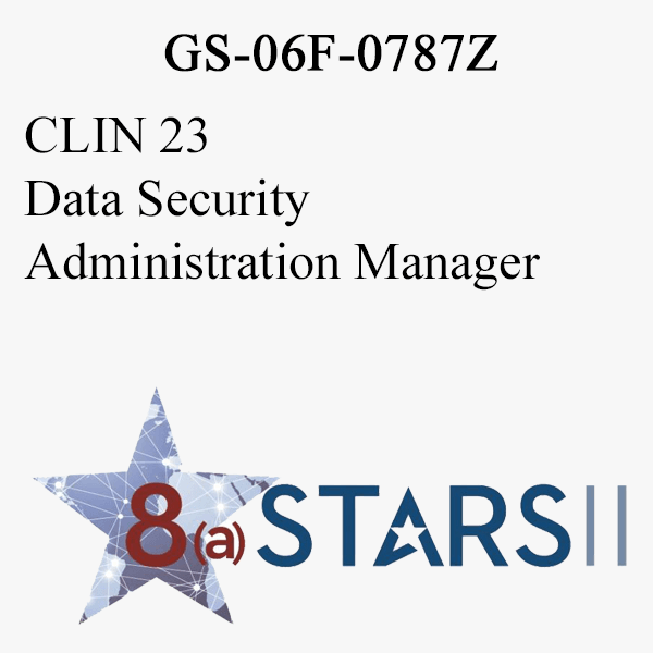 STARS II CLIN 23 Data Security Administration Manager